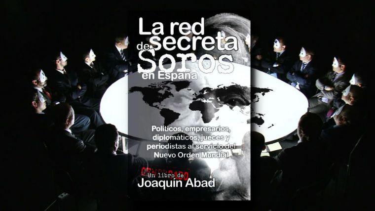 Joaquín Abad destapa la red secreta de Soros en España